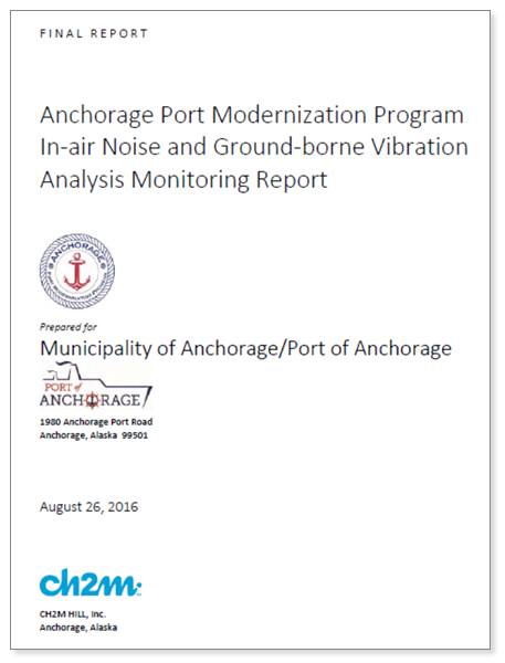 Anchorage Port Modernization Program In‐air Noise and Ground‐borne Vibration Analysis Monitoring Report, August 26, 2016